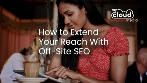 How to Extend Your Reach With Off-Site SEO