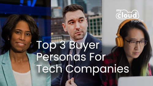 Top 3 Buyer Personas for Tech Companies