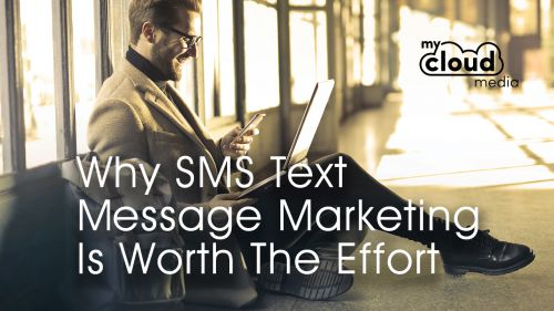Why SMS Text Message Marketing Is Worth The Effort