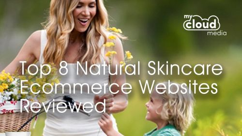 Top 8 Natural Skincare Ecommerce Websites Reviewed