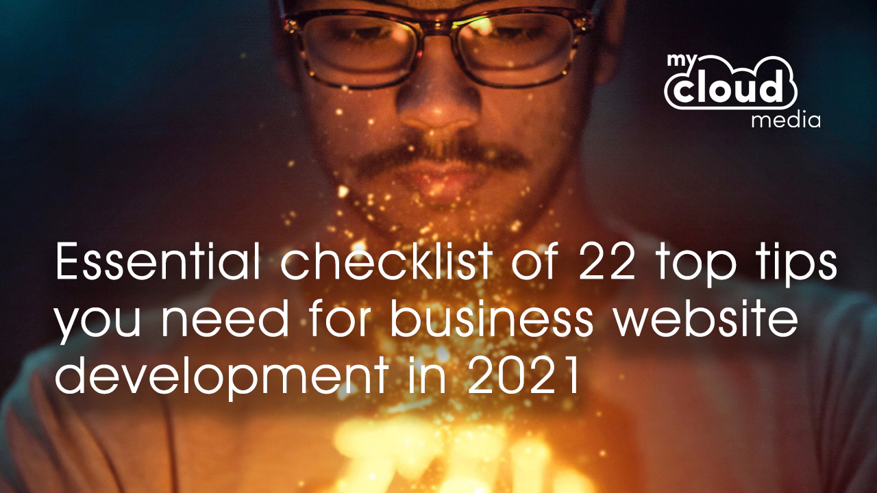 Essential checklist of 22 top tips you need for business website development in 2021