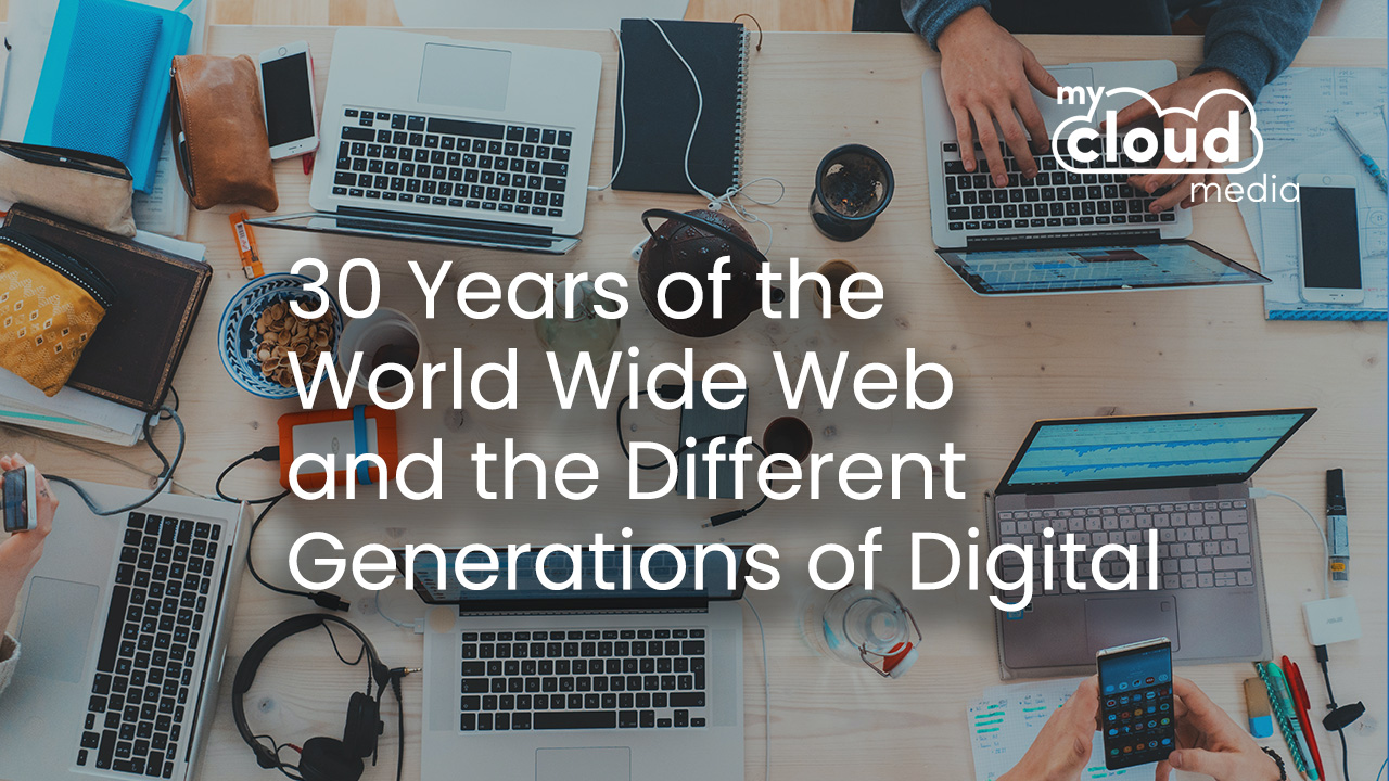 30 Years of the World Wide Web and the Different Generations of Digital
