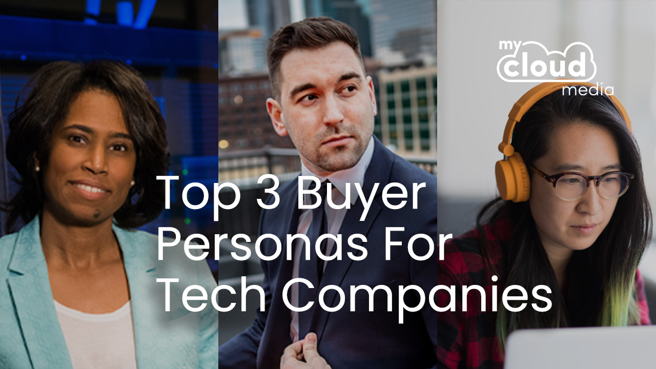 The Top 3 Buyer Personas for Tech Businesses