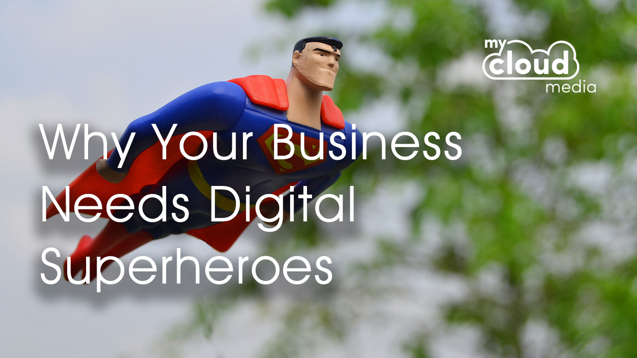 Why Your Business Needs Digital Superheroes