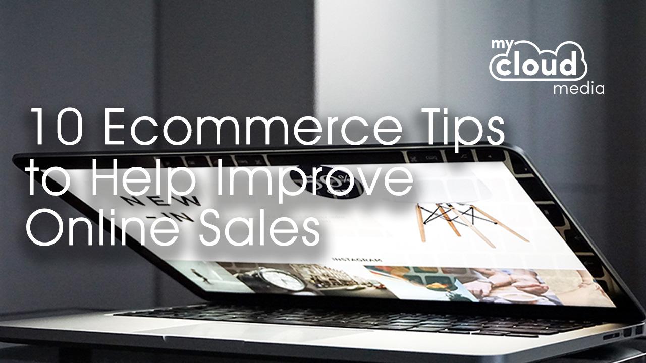 10 Ecommerce Tips to Help Improve Online Sales