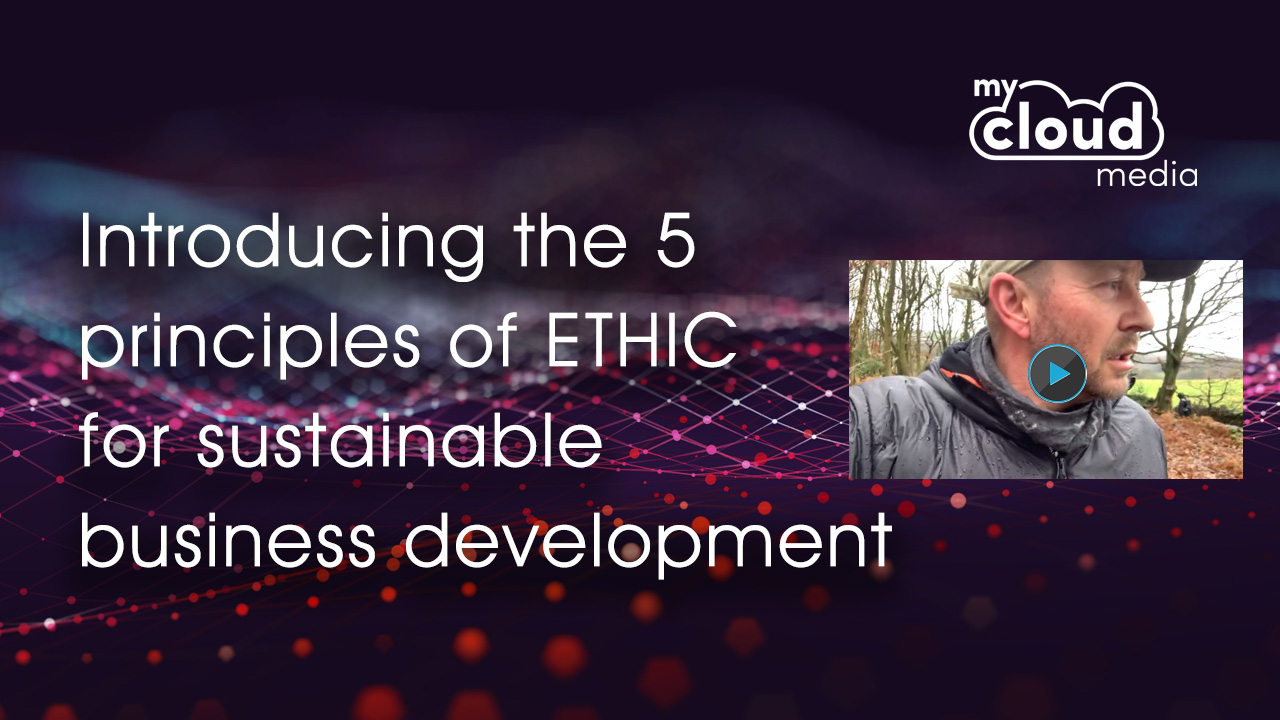 Introducing the 5 principles of ETHIC for sustainable business development