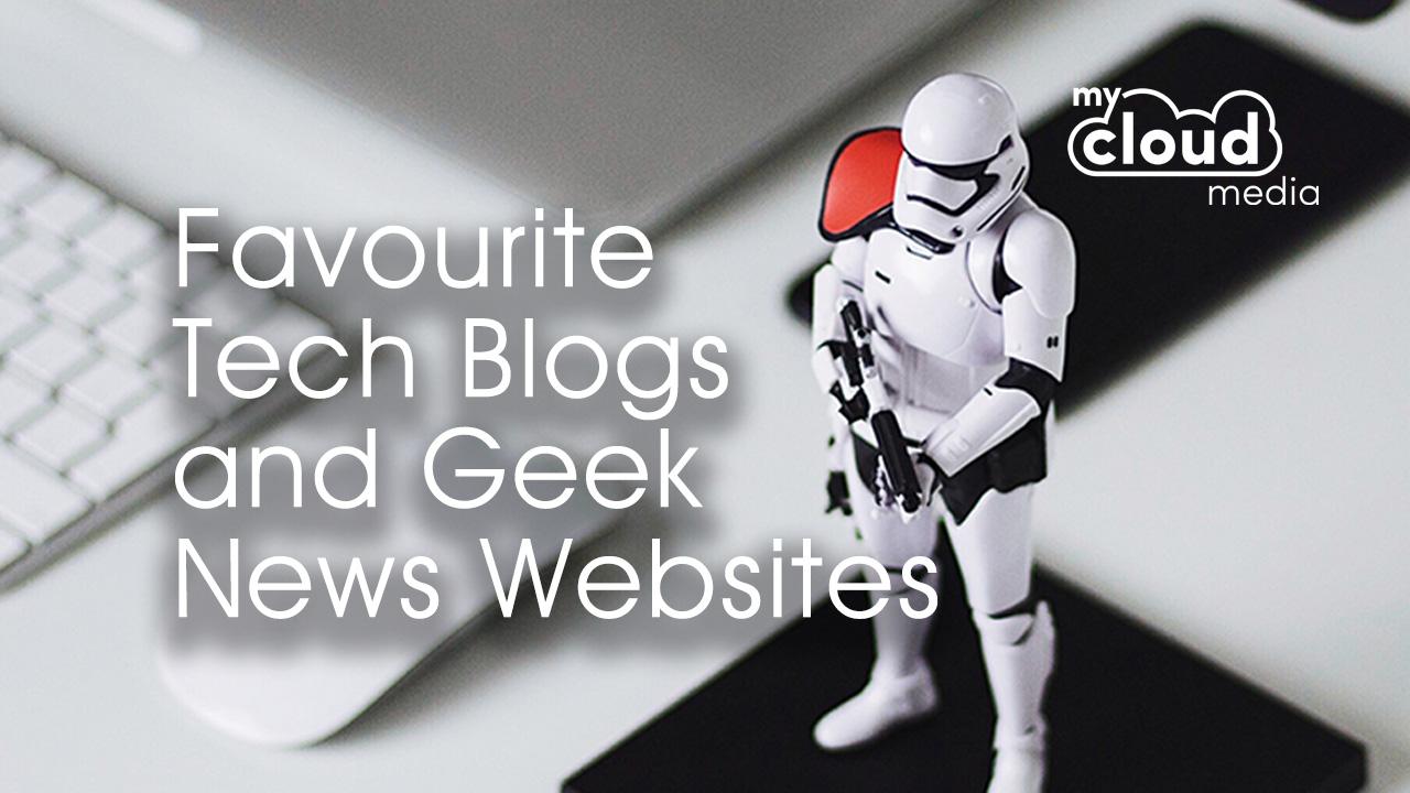 Favourite Tech Blogs and Geek News Websites