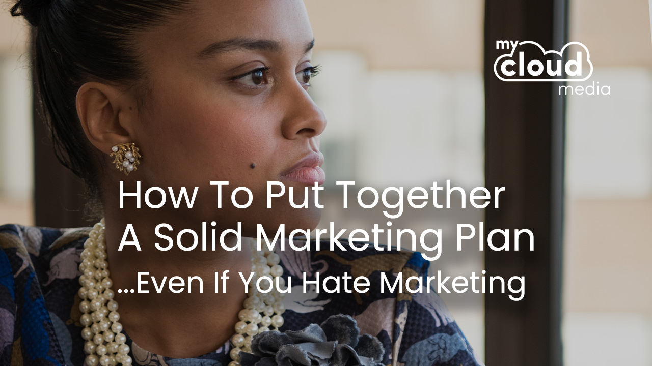 How to Put Together a Solid Marketing Plan