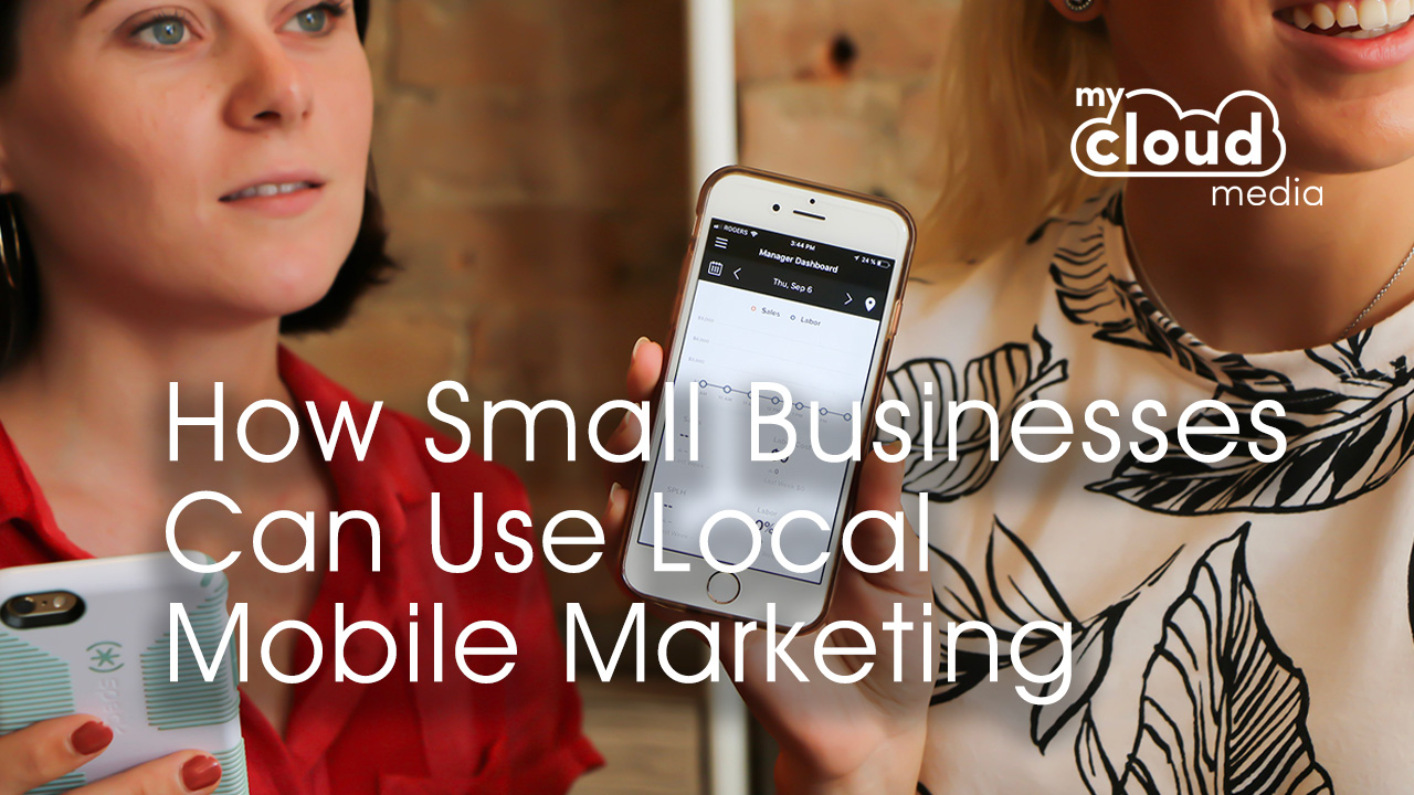How Small Businesses Can Use Local Mobile Marketing