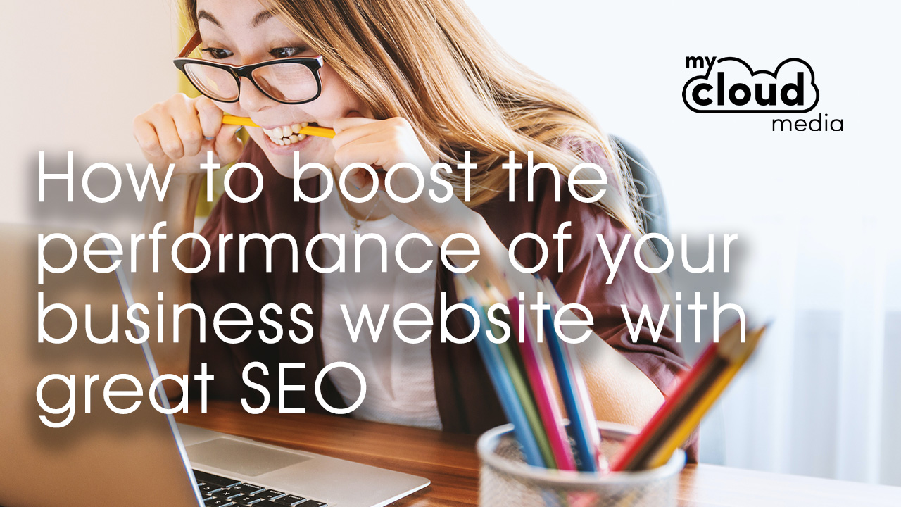 How to Boost the Performance of your Business Website with Great SEO