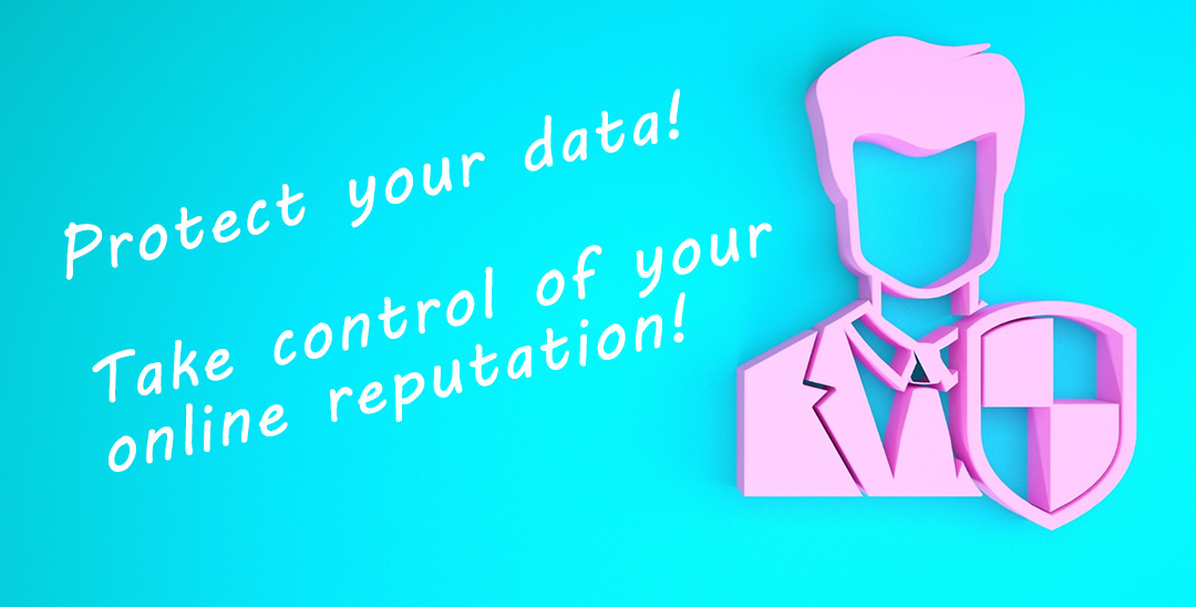 Protect Your data and Online Reputation