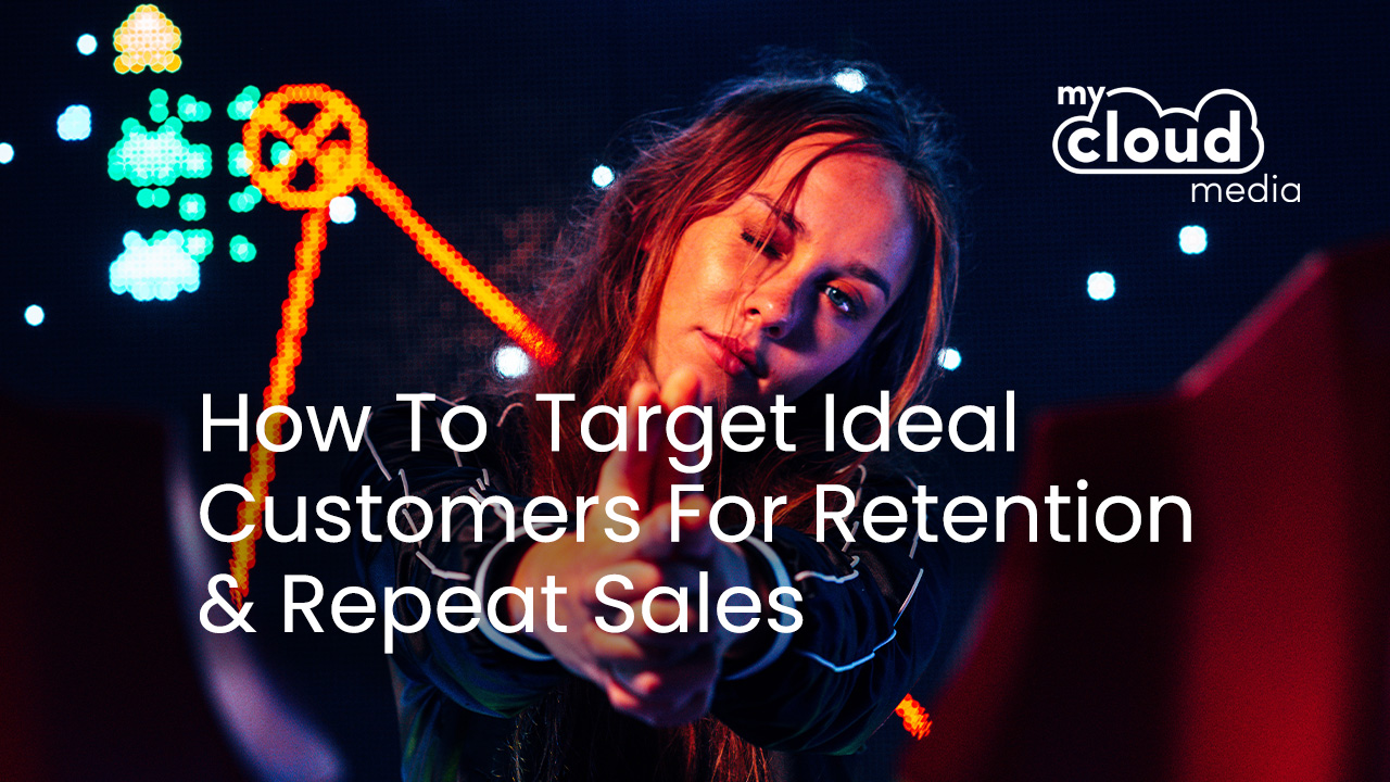 How to target ideal customers for retention and repeat sales