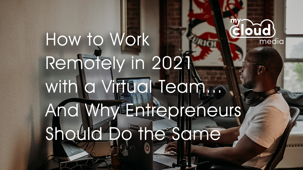 How to Work Remotely in 2021 with a Virtual Team